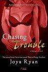 Chasing Trouble by Joya Ryan