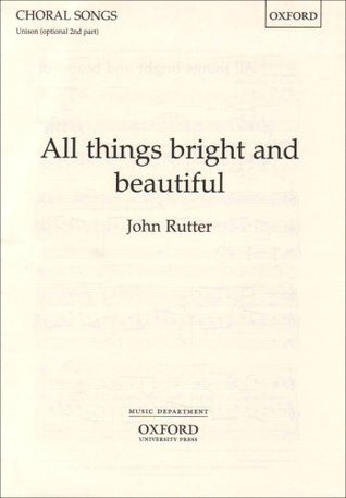 All Things Bright and Beautiful: Unison/Upper Voice Vocal Score