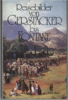 Reisebilder von Gerstäcker bis Fontane