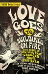 Love Goes to Buildings on Fire by Will Hermes