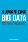 Humanizing Big Data: Marketing at the Meeting of Data, Social Science & Consumer Insight