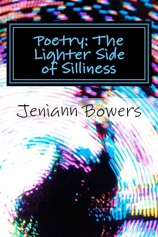 Poetry: The Lighter Side of Silliness