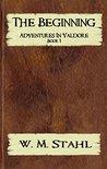 The Beginning (Adventures in Valdore #1)