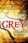 Grey by Christi J. Whitney