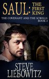 Saul First King: The Covenant and The Scrolls Book Two