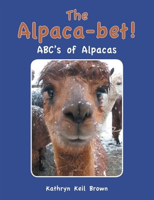 The Alpaca-bet!: ABC's of Alpacas