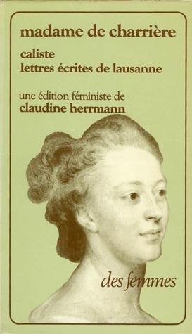 Caliste, ou suite des Lettres écrites de Lausanne