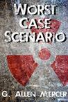 Worst Case Scenario by G. Allen Mercer