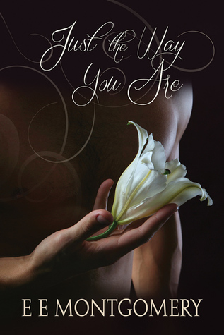 Just the Way You Are (Just Life, #4)