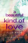 A Beautiful Kind of Love (Choices, #1)