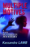 Multiple Motives (A Kate Huntington Mystery, #1)