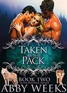 Taken by the Pack: Wolf Shifter Menage (Wolfpack Trilogy #2)