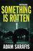Something is Rotten (Matakana, #1)