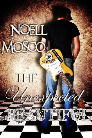 The Unexpected Beautiful by Noell Mosco