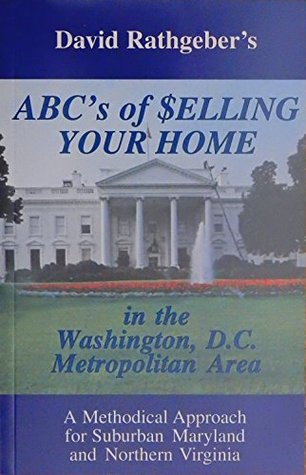ABCs of Selling Your Home...: ...in the Washington, DC Metro Area
