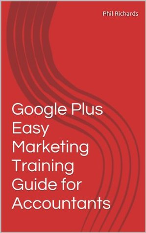 Google Plus Easy Marketing Training Guide for Accountants