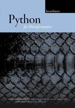 Python for Bioinformatics (Jones and Bartlett Series in Biomedical Informatics)