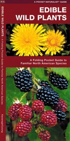Edible Wild Plants: A Folding Pocket Guide to Familiar North American Species (Pocket Naturalist Guide Series)