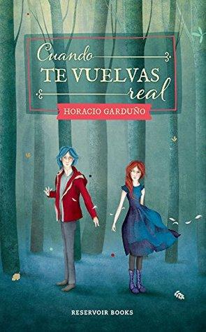 Reseña Cuando te vuelvas real by Horacio Garduño