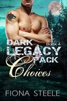 Dark Legacy Pack Book 4: Choices: A BBW Paranormal Wolf Shifter Romance