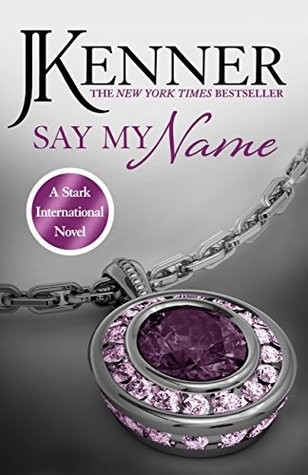 Say my name stark international trilogy 1 by j kenner 3 star say my name stark international trilogy 1 by j kenner 3 star ratings fandeluxe Choice Image