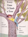 Every Time I Climb a Tree