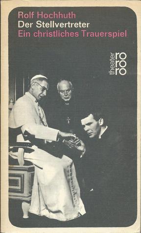 Der Stellvertreter: Ein christliches Trauerspiel (Rowohlt Taschenbuch, 997-998)