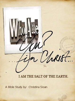 I am the Salt of the Earth. -- Matthew 5:13