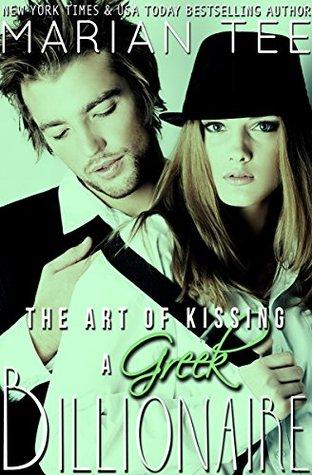 The Art of Kissing a Greek Billionaire (Greek Billionaire, #6)