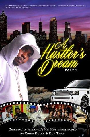 A Hustler's Dream I: Grinding in Atlanta's Hip Hop Underworld