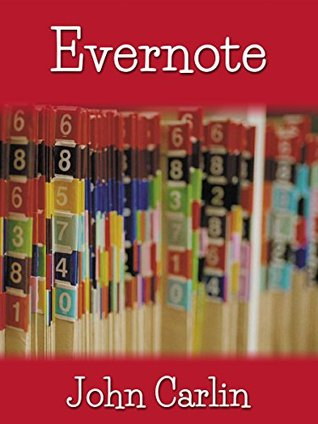EVERNOTE: Apps, Essentials, Basics, Complete Guide, Mastery, Success, Reference,Tips, Secrets, Shortcuts, Simplified, Made Easy, for Business, Hacks, Research, Writers, Students, Beginners, Experts