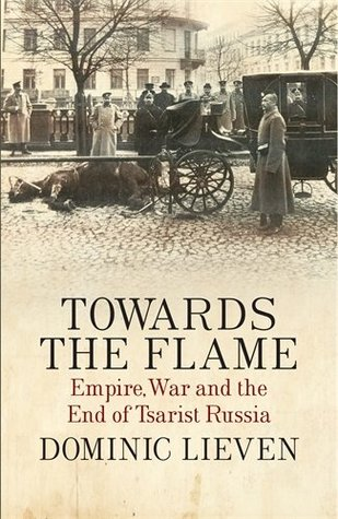 towards-the-flame-empire-war-and-the-end-of-tsarist-russia
