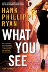 What You See by Hank Phillippi Ryan