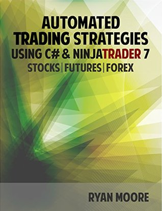 Automated Trading Strategies with C# and NinjaTrad...