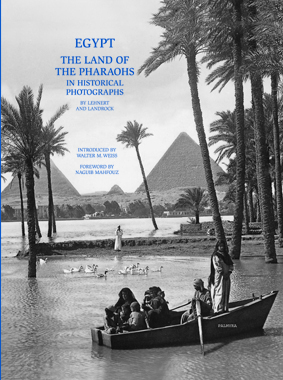 Egypt - The Land Of The Pharaohs In Historical Photographs