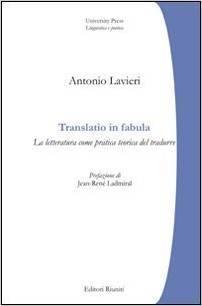 Translatio in fabula: La letteratura come pratica teorica del tradurre