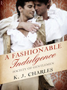 A Fashionable Indulgence (Society of Gentlemen, #1)