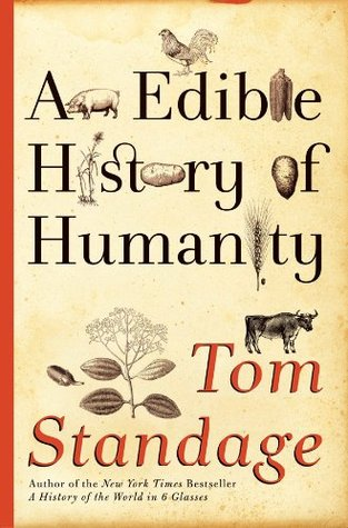 An edible history of humanity by tom standage fandeluxe Images