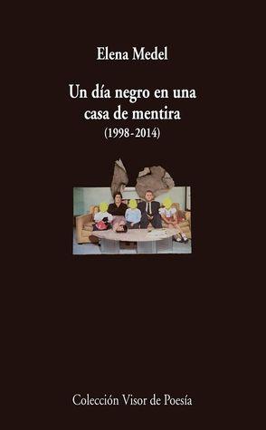 Un día negro en una casa de mentira (1998-2014)