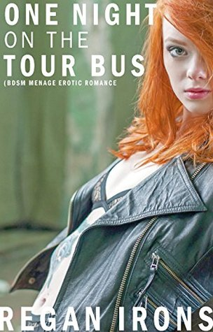 One Night on the Tour Bus: (BDSM Menage Erotic Romance) (Pretty Birds Book 1)