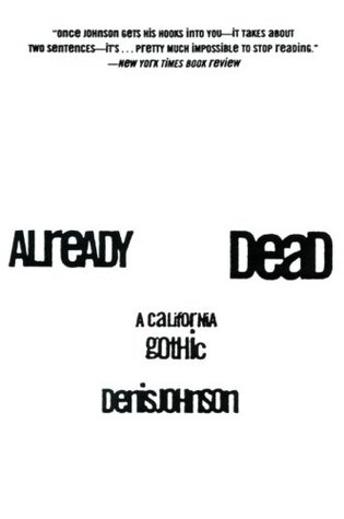 Already Dead by Denis Johnson