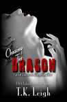 Chasing the Dragon by T.K. Leigh