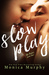 Slow Play (The Rules, #3) by Monica Murphy