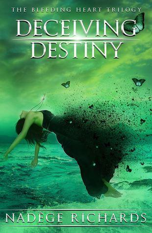 Deceiving Destiny (Bleeding Heart, #2)