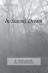 In Season's Dream by R. Tirrell Leonard Jr.
