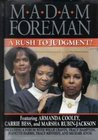 Madam Foreman: A Rush to Judgment