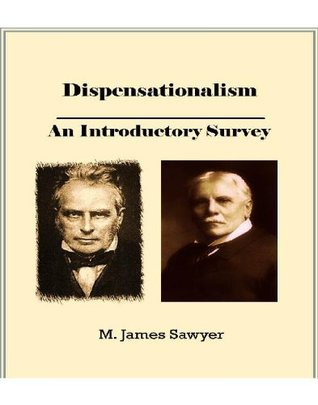 Dispensationalism: An Introductory Survey (Christian Theological Traditions and Movements Book 6)