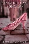 Cinderella's Shoes by Shonna Slayton