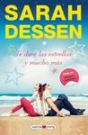 Te daré las estrellas y mucho más by Sarah Dessen