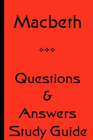 Macbeth Questions & Answers Study Guide